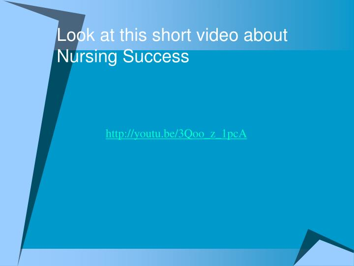 Look at this short video about Nursing Success