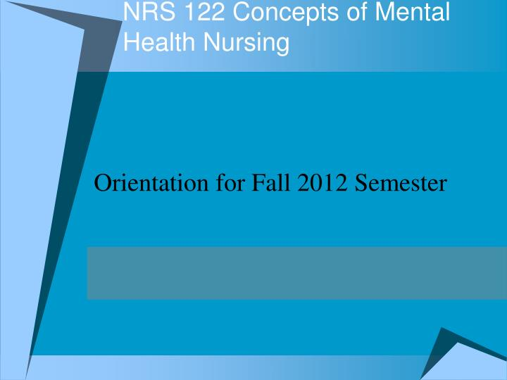 Nrs 122 concepts of mental health nursing