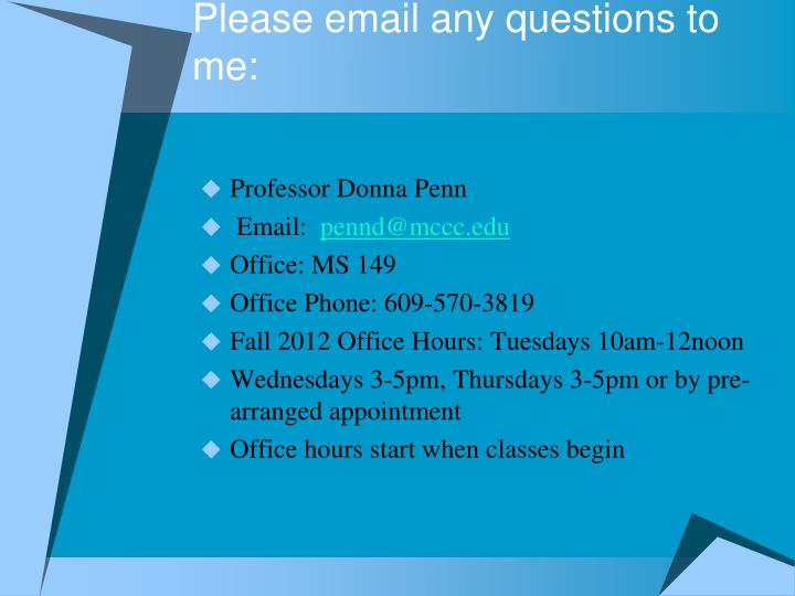 Please email any questions to me: