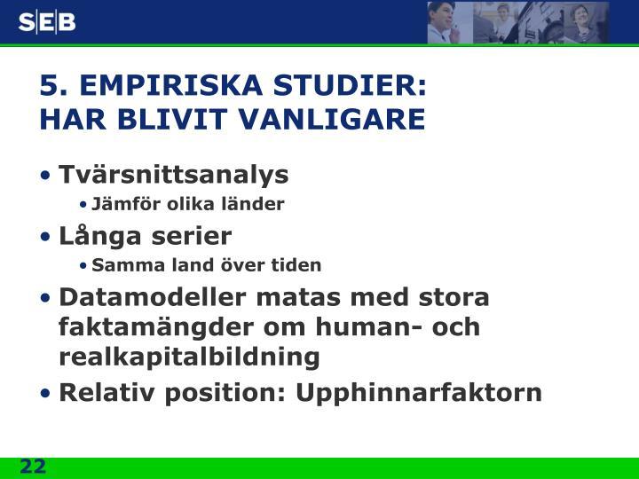 5. EMPIRISKA STUDIER: