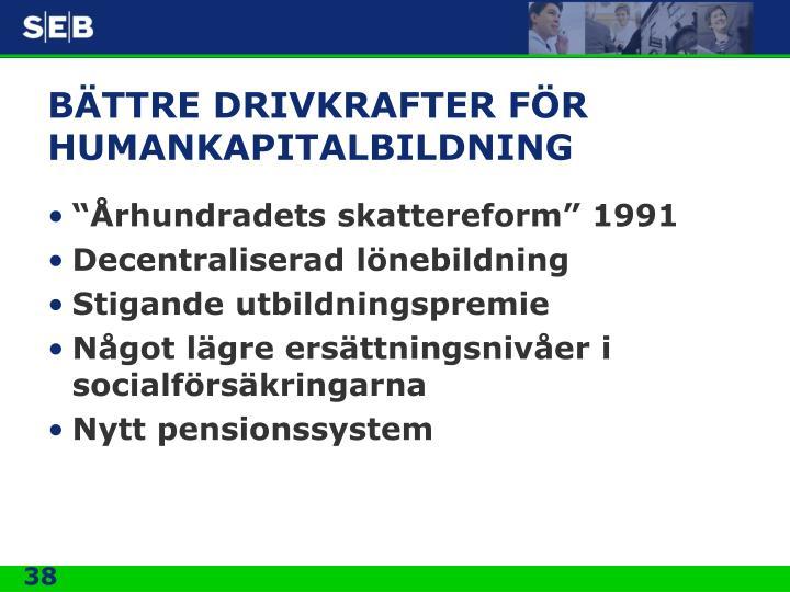 BÄTTRE DRIVKRAFTER FÖR HUMANKAPITALBILDNING