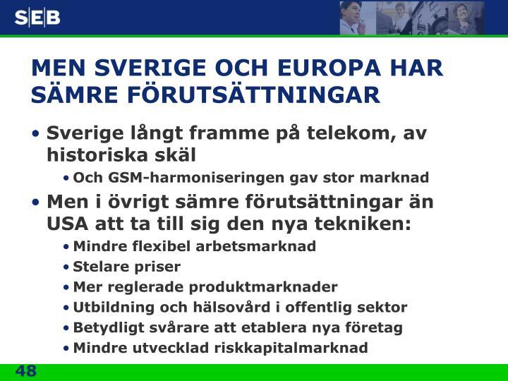 MEN SVERIGE OCH EUROPA HAR SÄMRE FÖRUTSÄTTNINGAR