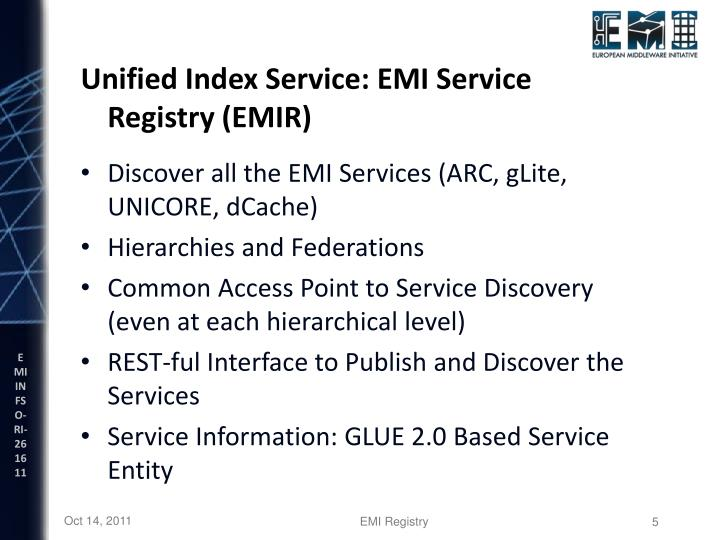 Unified Index Service: EMI Service Registry (EMIR)