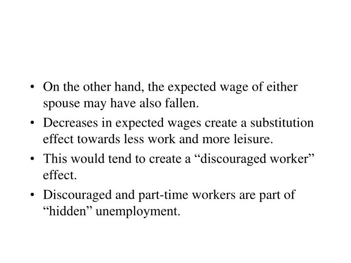 On the other hand, the expected wage of either spouse may have also fallen.