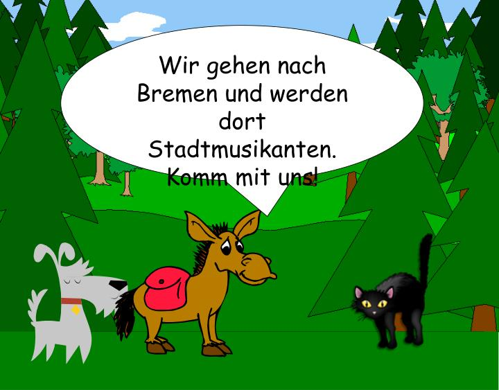 Wir gehen nach Bremen und werden dort Stadtmusikanten.  Komm mit uns!