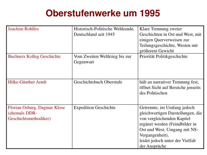 Oberstufenwerke um 1995