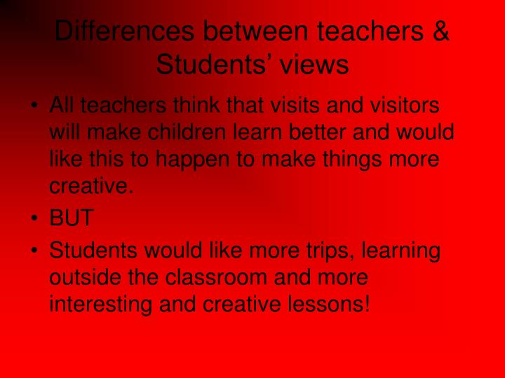 Differences between teachers & Students' views