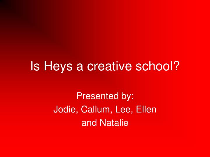 Is heys a creative school