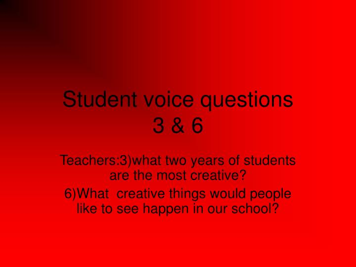 Student voice questions