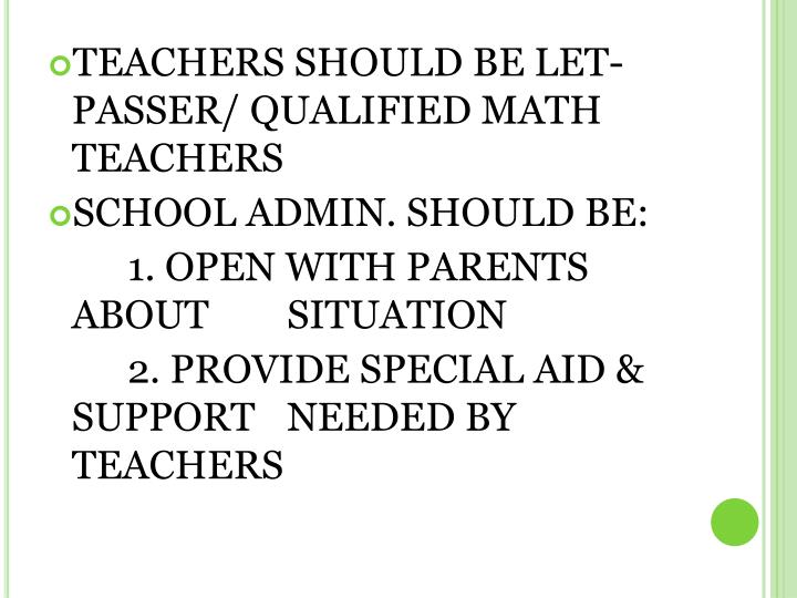 TEACHERS SHOULD BE LET-PASSER/ QUALIFIED MATH TEACHERS