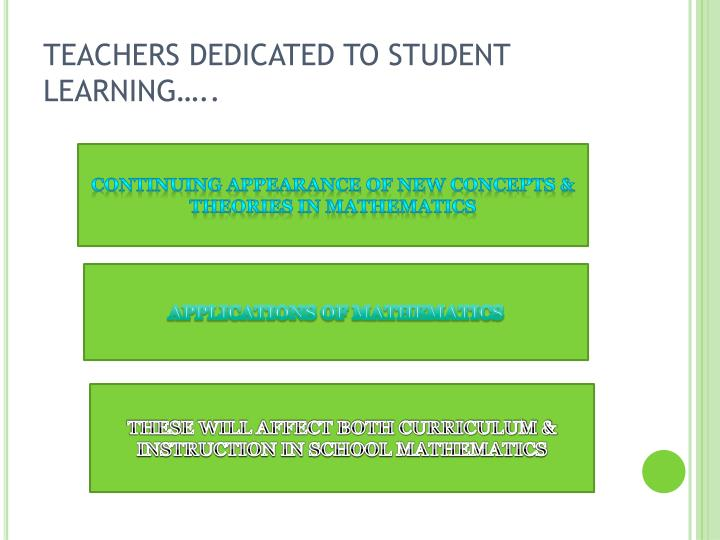 TEACHERS DEDICATED TO STUDENT LEARNING…..