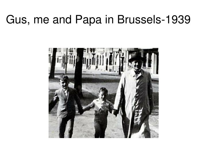 Gus, me and Papa in Brussels-1939