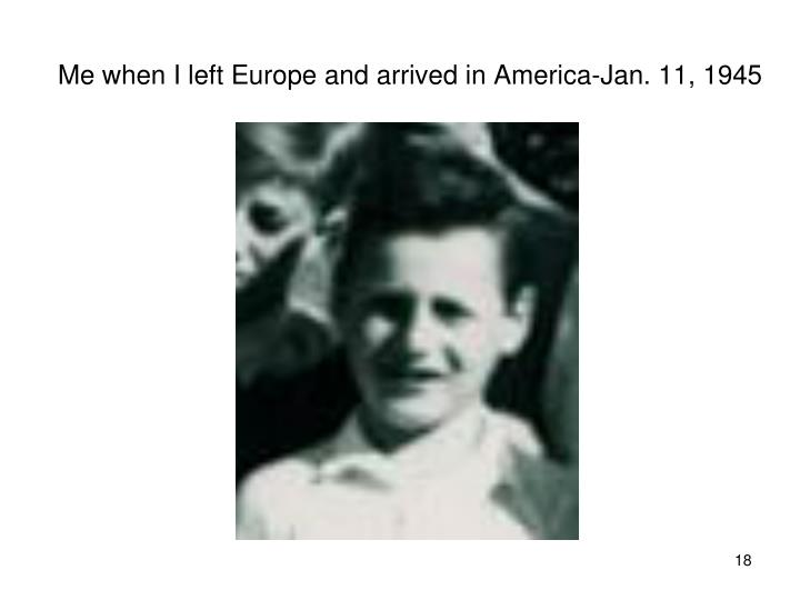 Me when I left Europe and arrived in America-Jan. 11, 1945