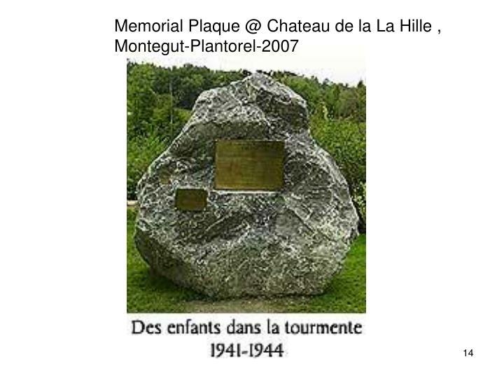 Memorial Plaque @ Chateau de la La Hille , Montegut-Plantorel-2007