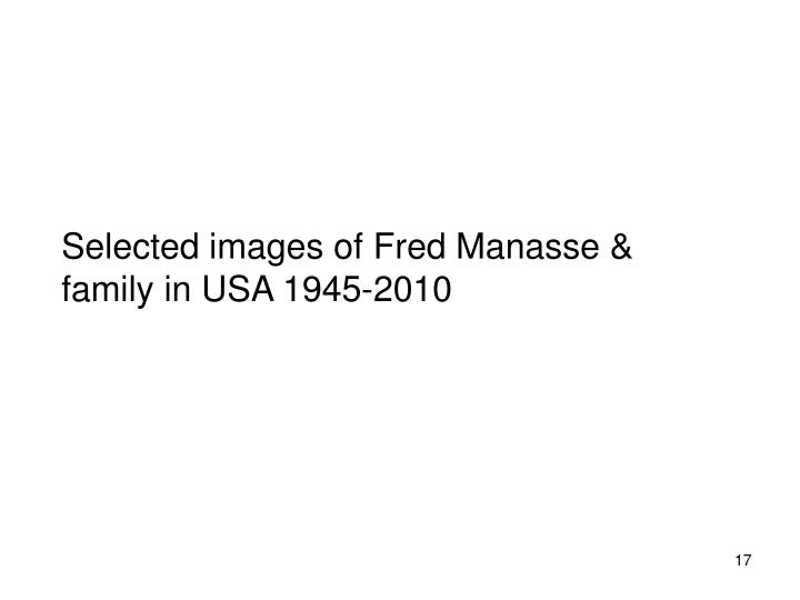 Selected images of Fred Manasse & family in USA 1945-2010