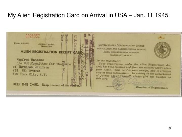 My Alien Registration Card on Arrival in USA – Jan. 11 1945