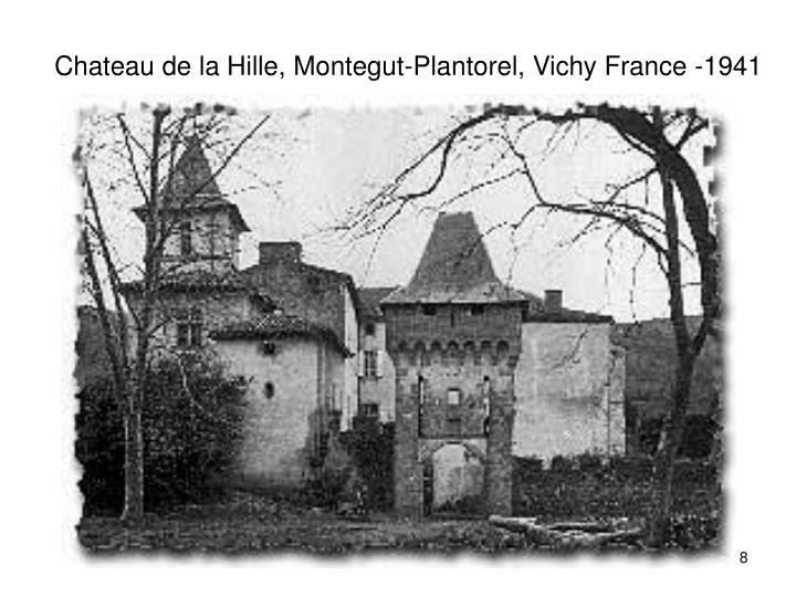Chateau de la Hille, Montegut-Plantorel, Vichy France -1941