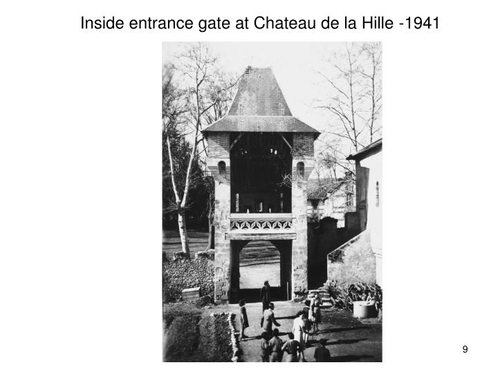 Inside entrance gate at Chateau de la Hille -1941