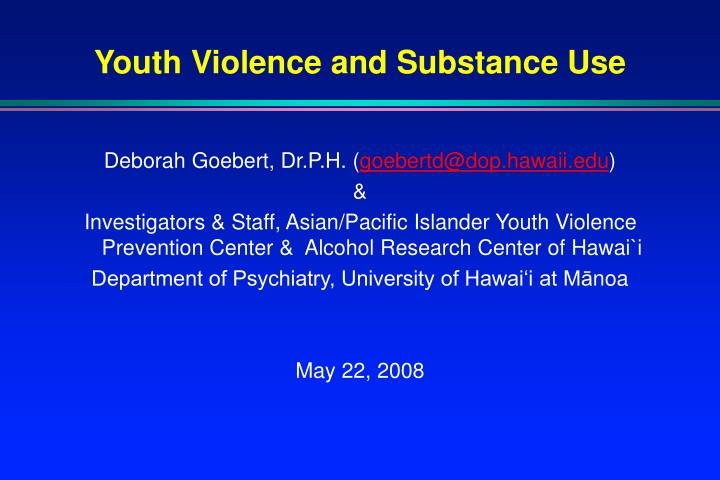 Youth violence and substance use