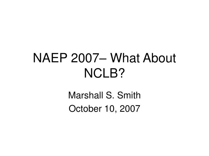 Naep 2007 what about nclb