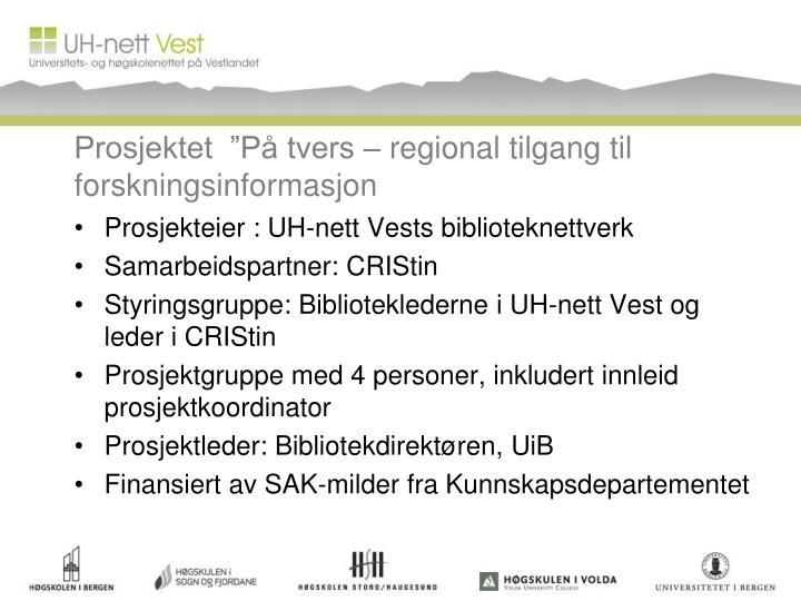 """Prosjektet  """"På tvers – regional tilgang til forskningsinformasjon"""