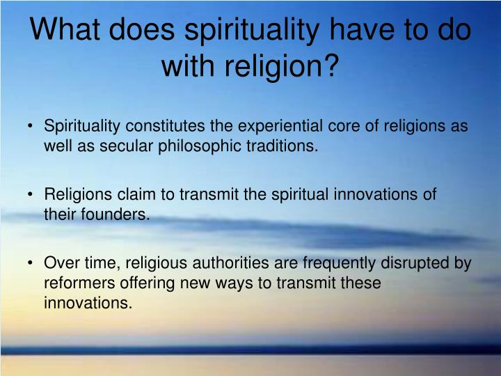 What does spirituality have to do with religion?