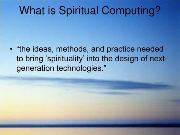 What is Spiritual Computing?