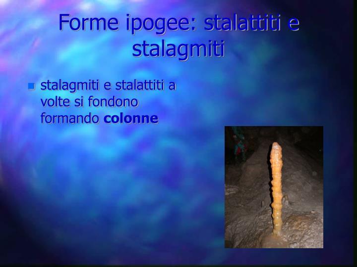 stalagmiti e stalattiti a volte si fondono formando