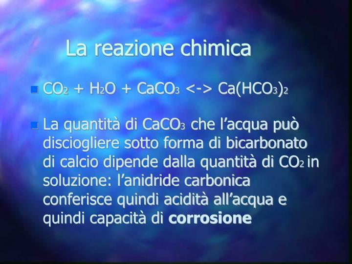 La reazione chimica
