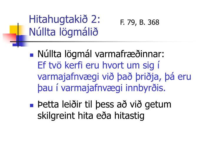 Hitahugtakið 2: Núllta lögmálið
