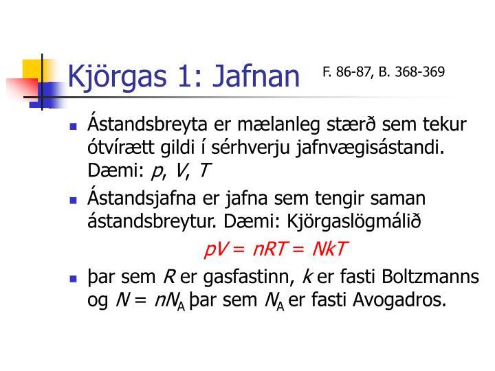 Kjörgas 1: Jafnan