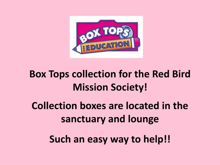 Box Tops collection for the Red Bird Mission Society!