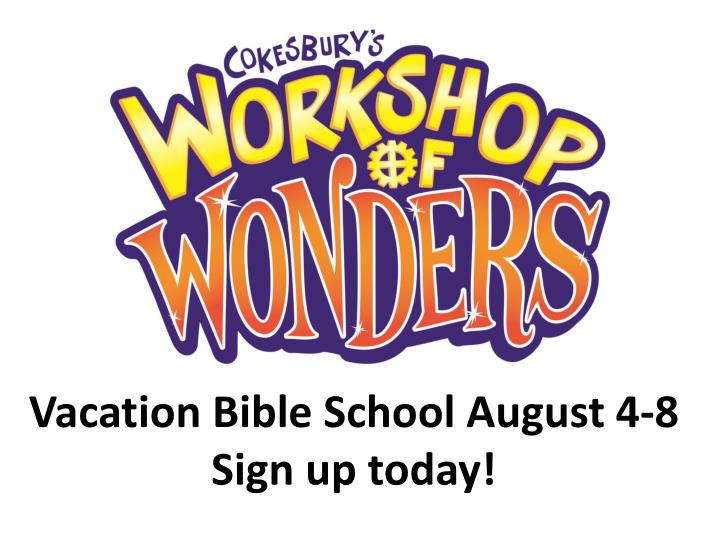 Vacation bible school august 4 8 sign up today