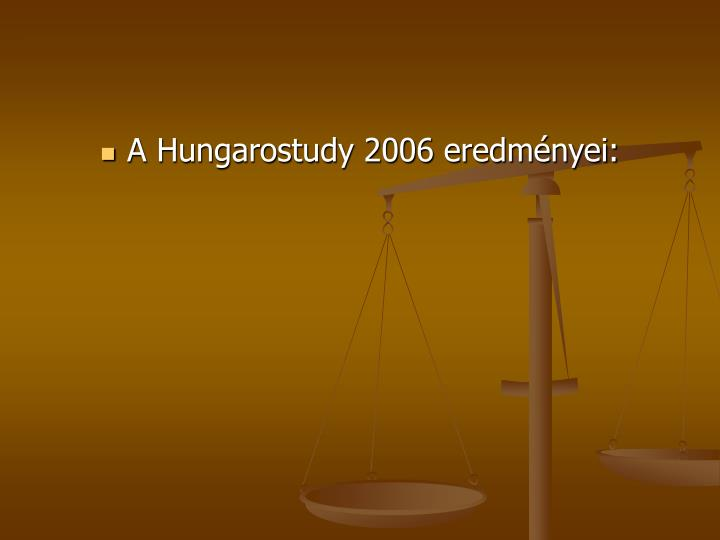 A Hungarostudy 2006 eredményei:
