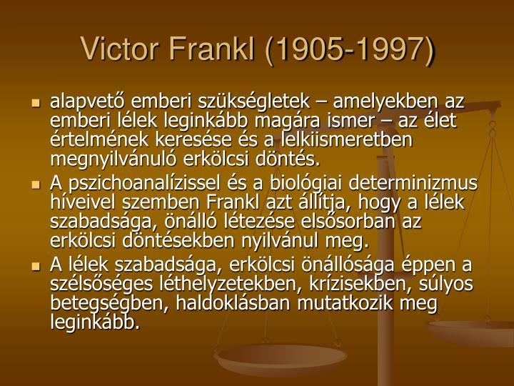 Victor Frankl (1905-1997)