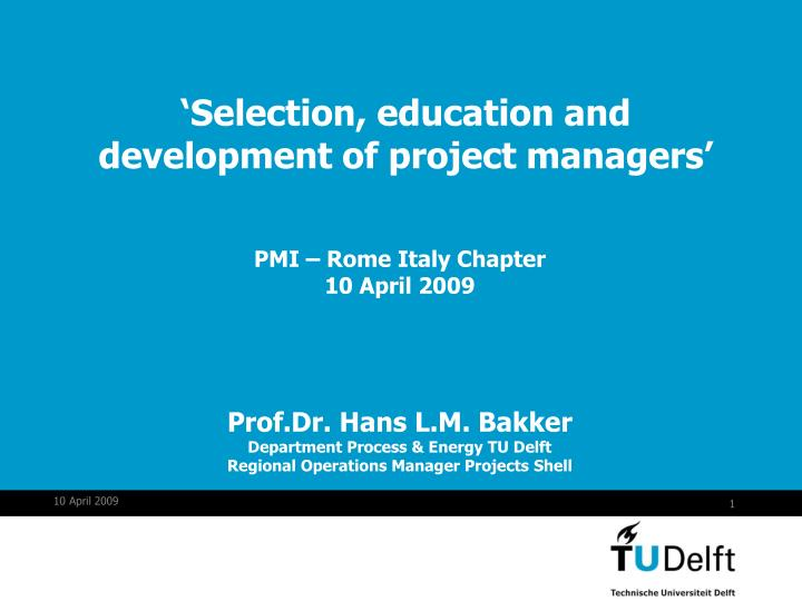 Selection education and development of project managers