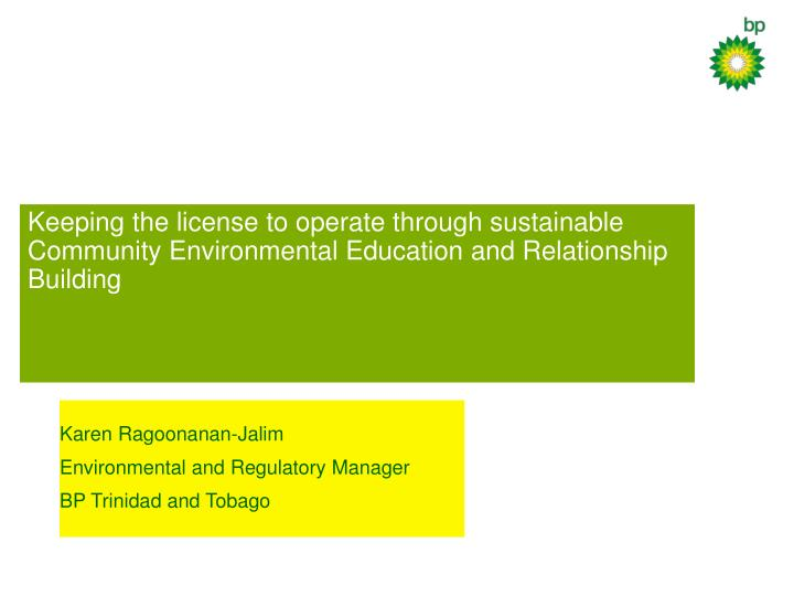 Karen ragoonanan jalim environmental and regulatory manager bp trinidad and tobago