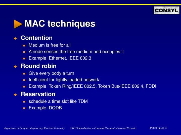 MAC techniques