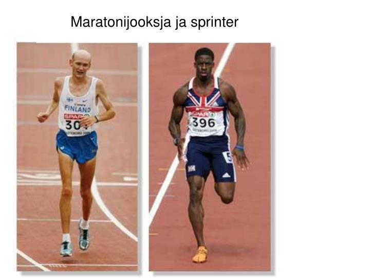 Maratonijooksja ja sprinter