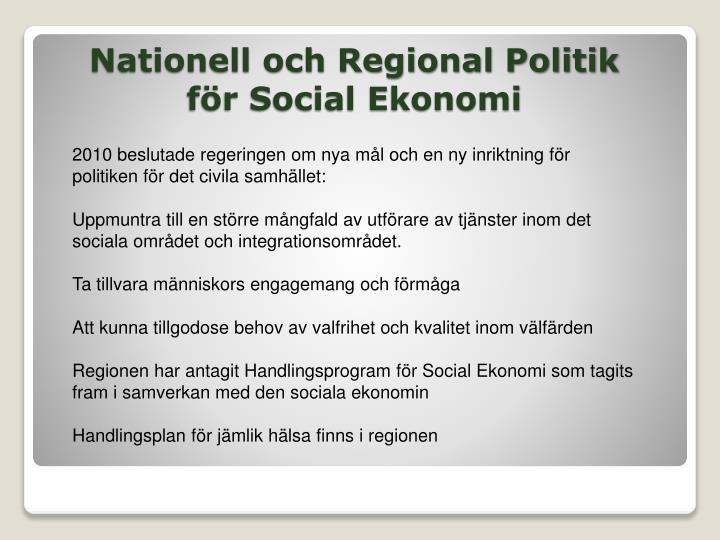 2010 beslutade regeringen om nya mål och en ny inriktning för politiken för det civila samhället: