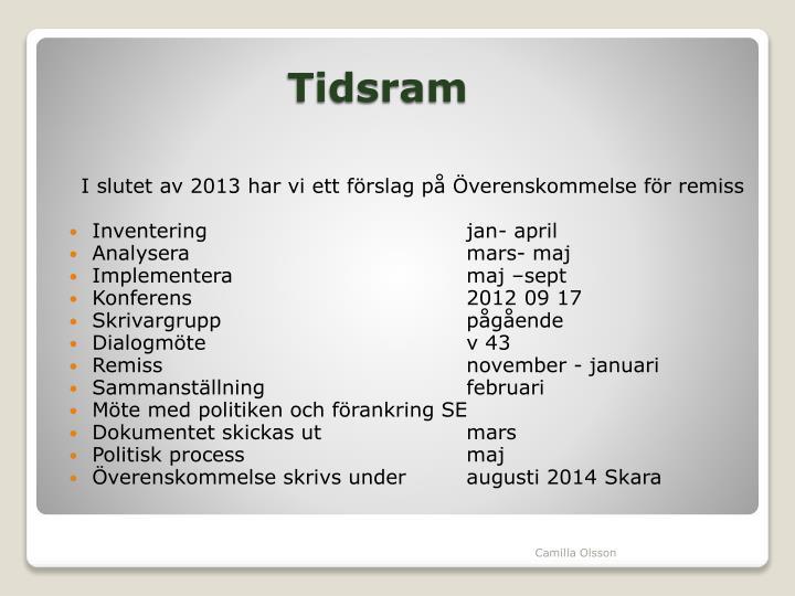 I slutet av 2013 har vi ett förslag på Överenskommelse för remiss