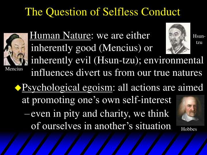 is human nature originally good or evil mencius hsun tzu views Hsun tzu: basic writings he is best known for his doctrine that human nature is evil this teaching got him condemned by song and ming dynasty confucians, who thought that the view of the rival philosopher mencius that human nature is good was the orthodox view however.
