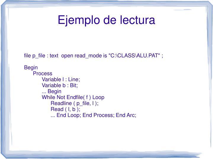 "file p_file : text  open read_mode is ""C:\CLASS\ALU.PAT"" ;"