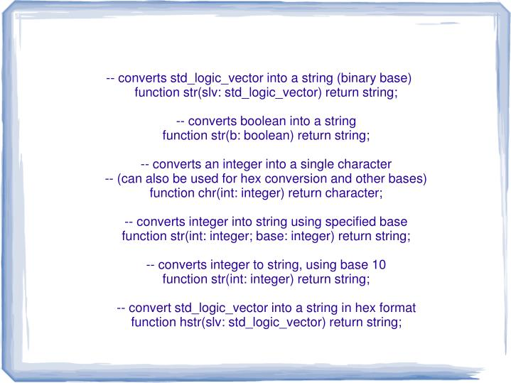 -- converts std_logic_vector into a string (binary base)