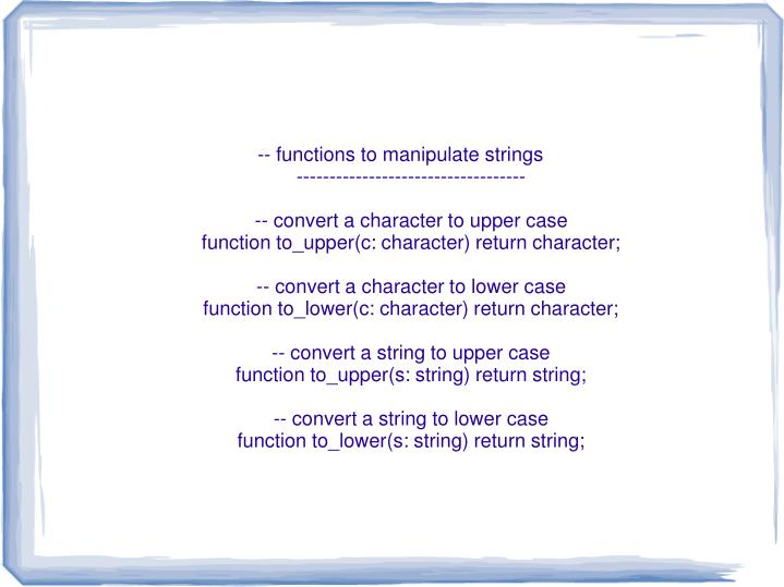 -- functions to manipulate strings