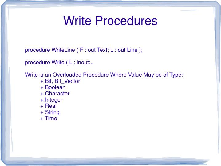 procedure WriteLine ( F : out Text; L : out Line );