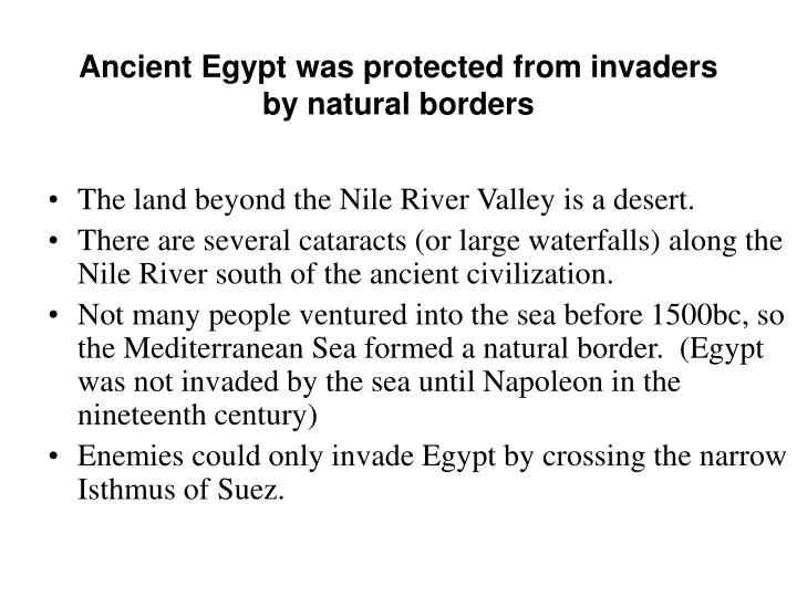 Ancient Egypt was protected from invaders by natural borders