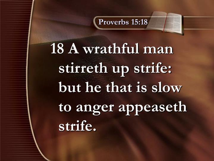 Proverbs 15:18