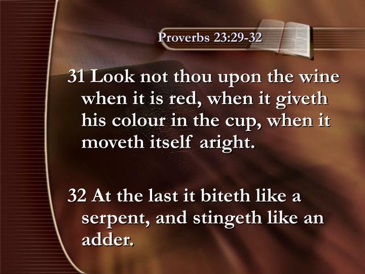 Proverbs 23:29-32