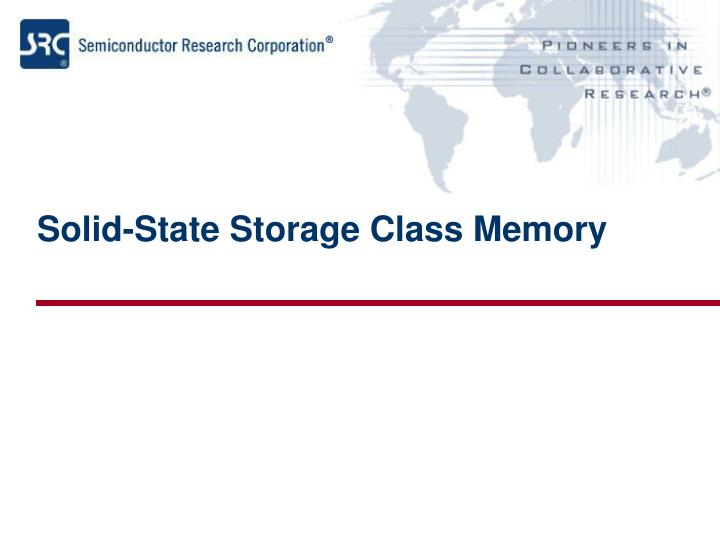 Solid-State Storage Class Memory